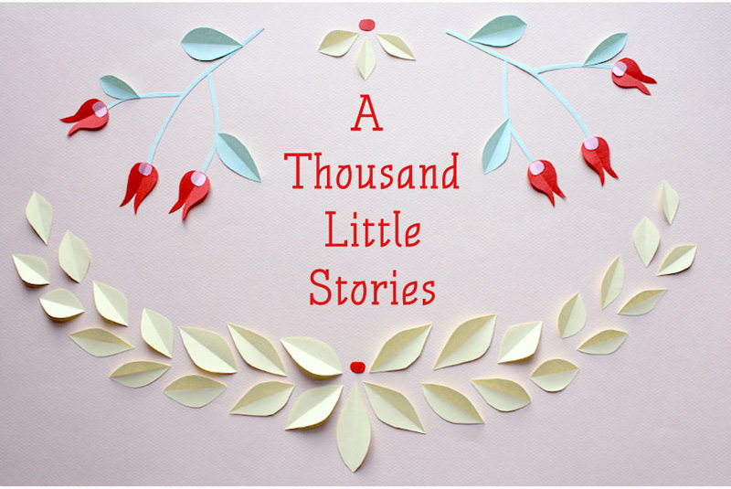 A Thousand Little Stories